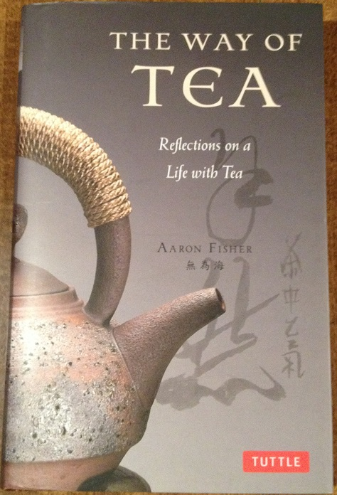 The Way of Tea by Aaron Fisher